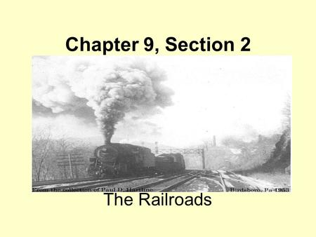 Chapter 9, Section 2 The Railroads. I. Linking the Nation A. After the Civil War, railroad construction dramatically expanded. 1.In 1862 President Abraham.