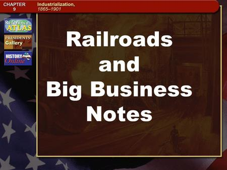 Railroads and Big Business Notes. Section 2-5 Linking the Nation After the Civil War, railroad construction dramatically expanded.  In 1862 President.