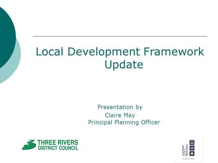 Local Development Framework Update Presentation by Claire May Principal Planning Officer.