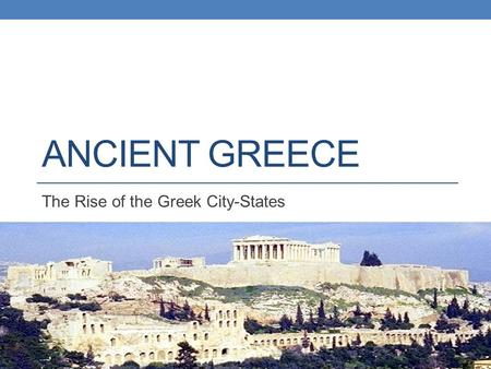 The Rise of the Greek City-States
