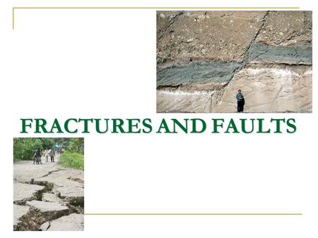 FRACTURES AND FAULTS.