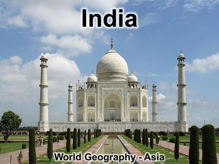 India - Location Continent: Asia India borders: – The Indian Ocean to the south – The Arabian Sea to the west – The Bay of Bengal to the east.