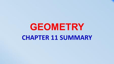 GEOMETRY CHAPTER 11 SUMMARY. Three-dimensional figures, or solids, can be made up of flat or curved surfaces. Each flat surface is called a face. An edge.