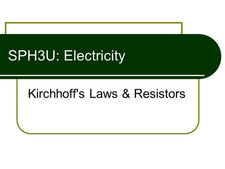 SPH3U: Electricity Kirchhoff's Laws & Resistors. Circuits Review  Label the following as a Parallel Circuit or a Series Circuit. Label all the parts.