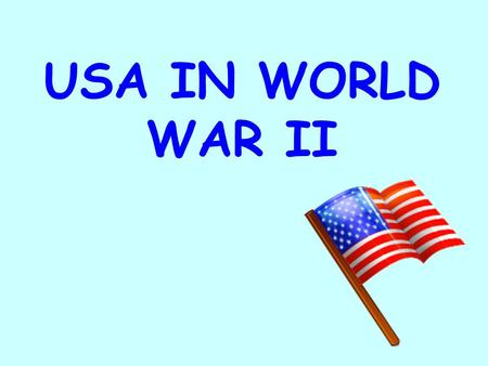 USA IN WORLD WAR II. Lend-Lease Act 1.When WW II began, the USA was neutral. 2.In 1941, Congress passed the Lend-Lease Act. a.It allowed the USA to sell/loan.