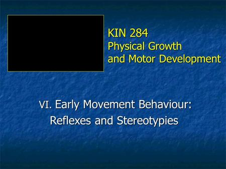 KIN 284 Physical Growth and Motor Development