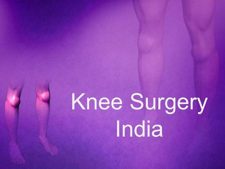Knee Surgery India. What is the meaning of the ACL knee surgery? Any of the patients is dealing with the problem of the knee pain so the Doctor or the.