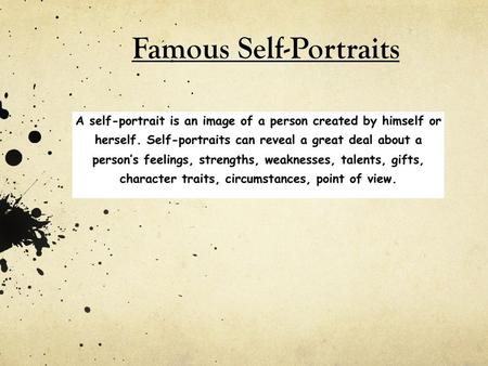 Famous Self-Portraits. Leonardo DaVinci 1505 What can you conclude about DaVinci from his self-portrait?