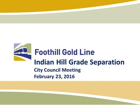 Indian Hill Grade Separation City Council Meeting February 23, 2016.