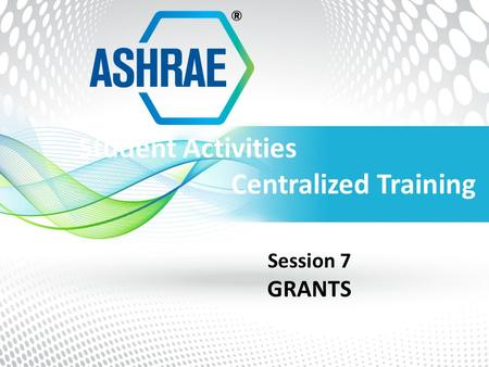 Student Activities Centralized Training Session 7 GRANTS.