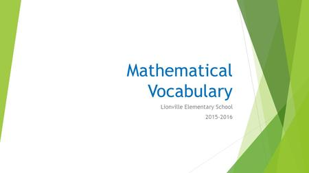 Mathematical Vocabulary Lionville Elementary School 2015-2016.