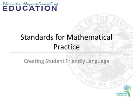 Standards for Mathematical Practice Creating Student Friendly Language.