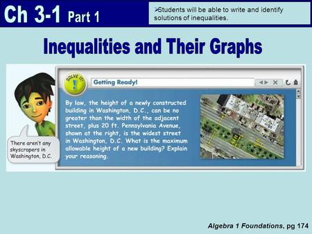 Algebra 1 Foundations, pg 174  Students will be able to write and identify solutions of inequalities.