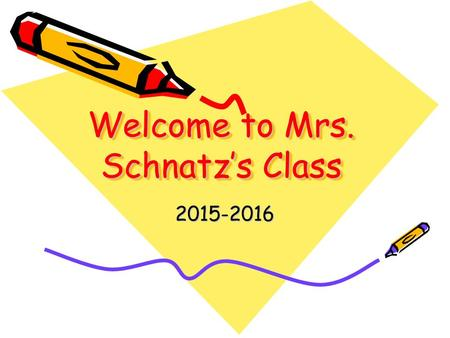 Welcome to Mrs. Schnatz's Class 2015-2016. All About Mrs. Schnatz Teaching at St. Mary's for 5 years Prior to St. Mary's, I taught in Half Hollow Hills.