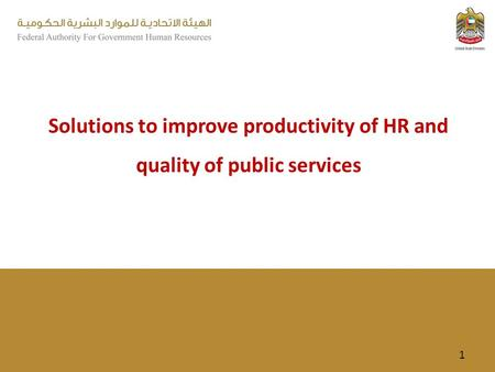 Solutions to improve productivity of HR and quality of public services 1.