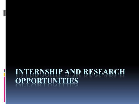 Benefits of an Internship  Resume Building  Graduate and Medical schools are interested in your dedication to fields of interest outside of the undergraduate.