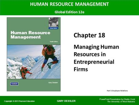 GARY DESSLER HUMAN RESOURCE MANAGEMENT Global Edition 12e Chapter 18 Managing Human Resources in Entrepreneurial Firms PowerPoint Presentation by Charlie.
