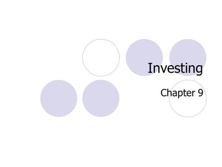 Investing Chapter 9. Investing Risk  The chance that an investment will decrease in value Return  The income you earn on an investment RATE OF RETURN.