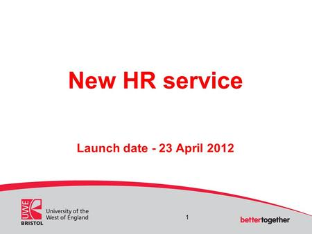 New HR service Launch date - 23 April 2012 1. Agenda Reasons for change New HR services Responding to customer requirements Implementation 2.