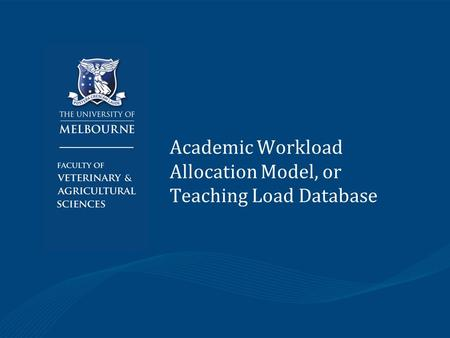 Academic Workload Allocation Model, or Teaching Load Database.