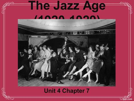 The Jazz Age (1920-1929) Unit 4 Chapter 7. Lecture I: A Clash of Values A.Return of Nativism 1.Sacco-Vanzetti Case (1921)  Highlighted Americans intolerance.