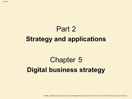 Strategy and applications Digital business strategy