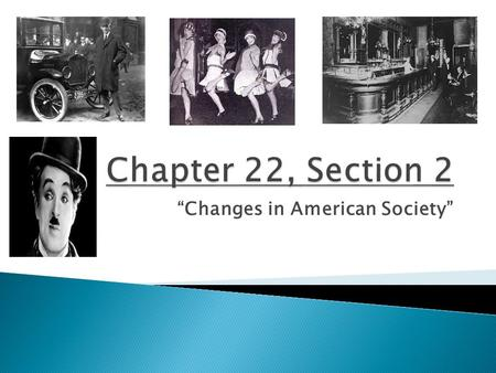 """Changes in American Society"".  prohibition- (pg.741)  bootlegger- (pg. 741)  speakeasy- (pg. 741)"