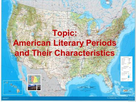 Topic: American Literary Periods and Their Characteristics.