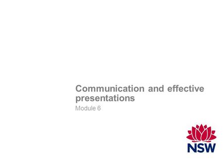 Communication and effective presentations Module 6 INSTRUCTIONS This template is designed for projected presentations and printed handouts only. The template.