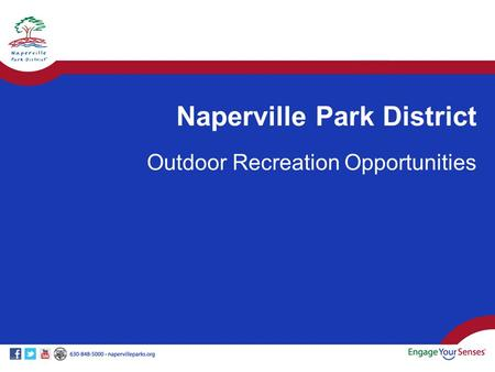 Naperville Park District Outdoor Recreation Opportunities.
