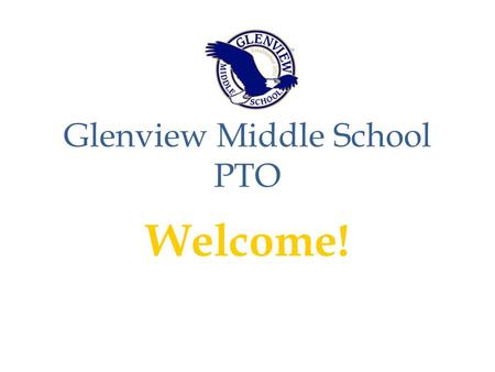 Glenview Middle School PTO Welcome!. Why do I need to volunteer at Glenview Middle School? Stay connected with your school PTO Fundraising events help.