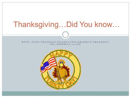 ING_GRAPHICS_10.GIF Thanksgiving…Did You know…