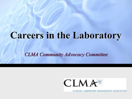 Careers in the Laboratory CLMA Community Advocacy Committee.