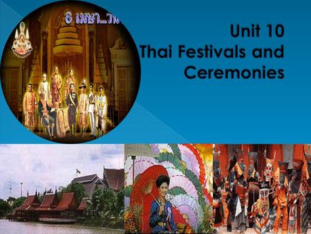 NEW YEAR FESTIVAL (JANUARY 1 st, NATIONWIDE BO SANG UMBRELLA FAIR (BO SANG, CHIANG MAI) DON CHEDI MEMORIAL FAIR (JANUARY 22 nd – 31 th, SUPHAN BURI) BANG.