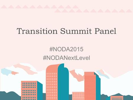 Transition Summit Panel #NODA2015 #NODANextLevel.