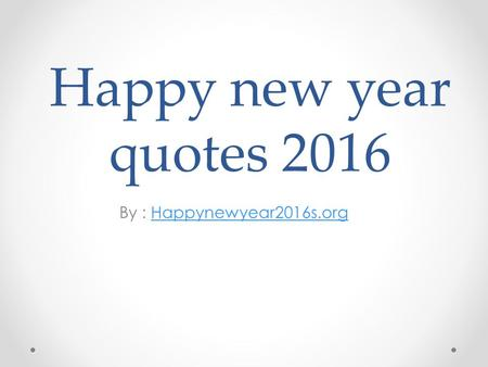 Happy new year quotes 2016 By : Happynewyear2016s.orgHappynewyear2016s.org.