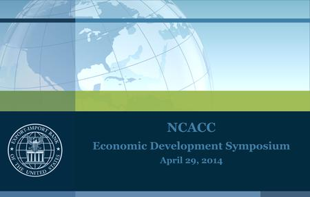NCACC Economic Development Symposium April 29, 2014.