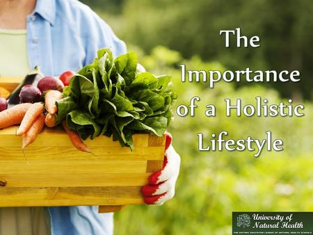 A holistic lifestyle focuses on a person's overall wellbeing, including emotional, physical, mental, and even spiritual health. Rather than provide short-term.
