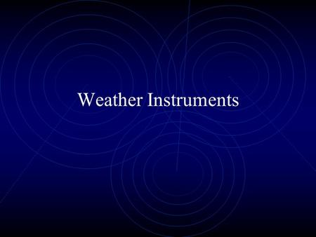 Weather Instruments. Thermometer Measures air temperature When temp increases the liquid inside expands and rises When temp decreases the liuid contracts.