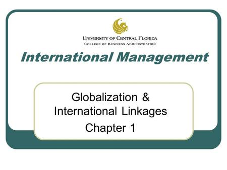 International Management Globalization & International Linkages Chapter 1.