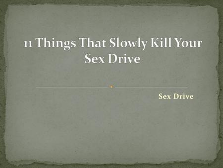 Sex Drive. Do you find it difficult to rekindle romance in bed despite love blossoming within you? You are not alone. Low libido is the reason behind.