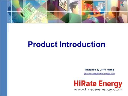 Product Introduction Reported by Jerry Huang