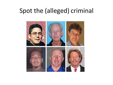 Spot the (alleged) criminal. Musician PoliticianEstate agent What are their alleged crimes?