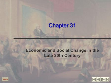 Chapter 31 Economic and Social Change in the Late 20th Century Web.