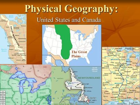Physical Geography: United States and Canada Plains The Great Plains.