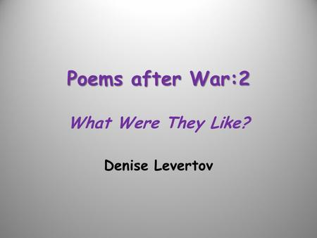 Poems after War:2 What Were They Like?