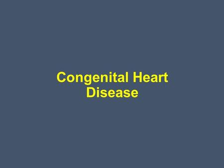 Congenital Heart Disease. Aetiology and incidence The incidence 0.8% of live births. Maternal infection or exposure to drugs or toxins may cause congenital.