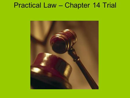 Practical Law – Chapter 14 Trial. Due Process, which means having fair procedures, is guaranteed by the U.S. Constitution. The rights of the accused are.