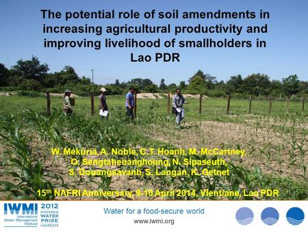Photo: David Brazier/IWMI Photo :Tom van Cakenberghe/IWMI Photo: David Brazier/IWMI www.iwmi.org Water for a food-secure world W. Mekuria, A. Noble, C.T.