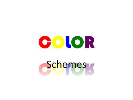 Schemes. The color wheel Can you recognize all the colors by name?